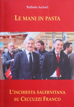 Le mani in pasta – l'inchiesta salernitana su Ceccuzzi Franco